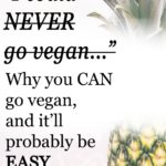 Why You CAN Go Vegan